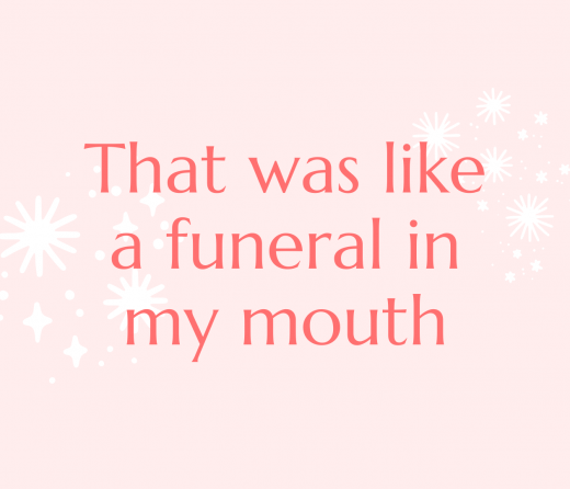 """the quote """"that was like a funeral in my mouth"""" on top of a pink background"""