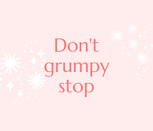 """the quote """"don't grumpy stop"""" over a pink background"""